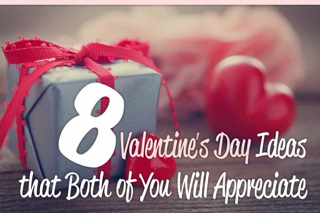 8 Valentine's Day Ideas